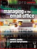 Managing in the Email Office, Seeley, Monica and Hargreaves, Gerard, 0750656980