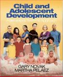 Child and Adolescent Development : A Behavioral Systems Approach, Novak, Gary and Pelaez, Martha, 0761926984