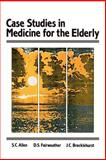 Case Studies in Medicine for the Elderly, Allen, S. C. and Fairweather, D. S., 0852006985
