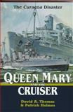 Queen Mary and the Cruiser, A. David Thomas and Patrick Holmes, 1557506981