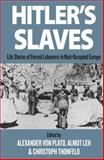 Hitler's Slaves : Life Stories of Forced Labourers in Nazi-Occupied Europe, Hitlers Sklaven English, 184545698X