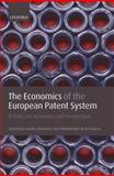 The Economics of the European Patent System : IP Policy for Innovation and Competition, Guellec, Dominique and Potterie, Bruno Van Pottelsberghe De La, 0199216983