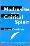 Modernism and the Critical Spirit, Goodheart, Eugene, 0765806983