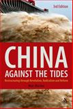 China Against the Tides : Restructuring Through Revolution, Radicalism and Reform, Blecher, Marc J., 0826426980