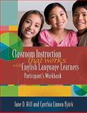 Classroom Instruction That Works with English Language Learners Participants' Workbook, Hill, Jane Donnelly and Björk, Cynthia Linnea, 141660698X