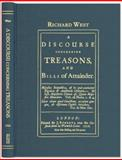 A Discourse Concerning Treasons, and Bills of Attainder, West, Richard, 1584776986
