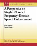 Perspective Single-Channel Frequency, Benesty and Huang, 1608456986