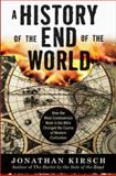 A History of the End of the World, Jonathan Kirsch, 0060816988