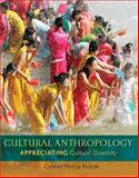 Cultural Anthropology : Appreciating Cultural Diversity, Kottak, Conrad Phillip, 0078116988