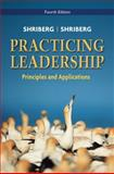 Practicing Leadership : Principles and Applications, Shriberg, Arthur and Shriberg, David, 047008698X