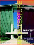 Architecture for Sport, Stürzebecher, Peter and Ulrich, Sigrid, 0470846984