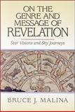 On the Genre and Message of Revelation : Star Visions and Sky Journeys, Malina, Bruce J., 080104698X