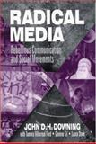 Radical Media : Rebellious Communication and Social Movements, Downing, John D. H., 0803956983