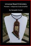 Univeral Bead Embroidery, Georgette Conrad, 1484846982
