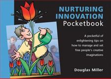 Nurturing Innovation Pocketbook, Miller, Douglas, 1903776988