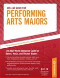 College Guide for Performing Arts Majors, Peterson's and Carole J. Everett, 076892698X