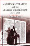 American Literature and the Culture of Reprinting, 1834-1853, McGill, Meredith L., 081223698X