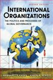 International Organizations : The Politics and Processes of Global Governance, Karns, Margaret P. and Mingst, Karen A., 1588266982