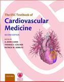 The ESC Textbook of Cardiovascular Medicine, Camm, A. John and Lüscher, Thomas F., 0199566992