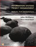 Information Systems Project Management : Methods, Tools, and Techniques, McManus, John J. and Wood-Harper, A. T., 0273646990