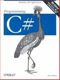 Programming C# : Building . NET Applications with C#, Liberty, Jesse, 0596006993