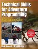 Technical Skills for Adventure Programming, Mark Wagstaff and Aram Attarian, 0736066993