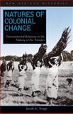 Natures of Colonial Change : Environmental Relations in the Making of the Transkei, Tropp, Jacob A., 0821416995