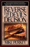 Reverse the Devil's Decision, Mike Purkey, 0884196992