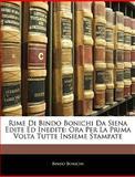 Rime Di Bindo Bonichi Da Siena Edite Ed Inedite, Bindo Bonichi, 1144466997