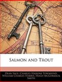 Salmon and Trout, Dean Sage and Charles Haskins Townsend, 1145386997
