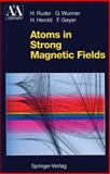 Atoms in Strong Magnetic Fields : Quantum Mechanical Treatment and Applications in Astrophysics and Quantum Chaos, Ruder, Hanns, 3540576991
