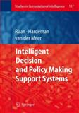 Intelligent Decision and Policy Making Support Systems, , 3642096999