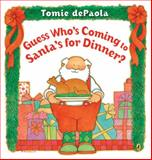 Guess Who's Coming to Santa's for Dinner?, Tomie dePaola, 0142406996