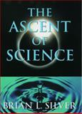 The Ascent of Science, Brian L. Silver, 0195116992