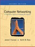 Computer Networking : A Top-Down Approach Featuring the Internet, Kurose, James F. and Ross, Keith, 0201976994
