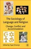 Sociology of Language and Religion : Change, Conflict and Accommodation, , 0230516998