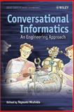Conversational Informatics : An Engineering Approach, , 0470026995