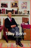 Tony Benn : A Political Life, Powell, David, 0826456995