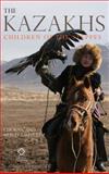 The Kazakhs : Children of the Steppes, Laumulin, Chokun and Laumulin, Murat, 1905246994