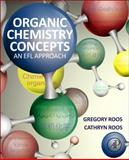 Organic Chemistry Concepts : An EFL Approach, Roos, Gregory and Roos, Cathryn, 012801699X