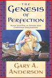 The Genesis of Perfection : Adam and Eve in Jewish and Christian Imagination, Anderson, Gary A., 066422699X