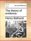 The Theory of Evidence, Henry Bathurst, 1170016995