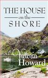The House on the Shore, Victoria Howard, 1484186990