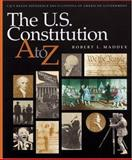 The U. S. Constitution A to Z, Maddex, Robert L., 1568026994