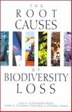 The Root Causes of Biodiversity Loss, Alexander Wood, Pamela Stedman-Edwards, Johanna Mang, 1853836990