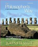 The Philosopher's Way : Thinking Critically about Profound Ideas, Chaffee, John, 020577699X