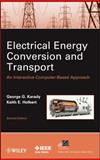 Electrical Energy Conversion and Transport : An Interactive Computer-Based Approach, Smith, Valerie and Holbert, Keith E., 0470936991