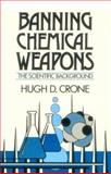 Banning Chemical Weapons : The Scientific Background, Crone, Hugh D., 052141699X
