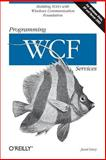 Programming WCF Services, Lowy, Juval, 0596526997