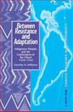 Between Resistance and Adaptation : Indigenous Peoples and the Colonisation of the Chocó, 1510-1753, Williams, Caroline A., 0853236992